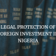 legal protection of foreign investment in nigeria