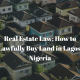 real estate law how to buy land in lagos nigeria